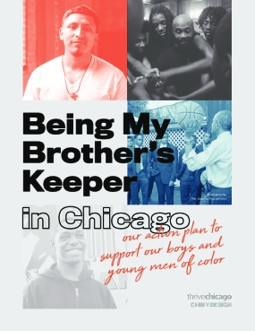 Being my Brother's Keeper in Chicago: Our Action Plan to Support our Boys and Young Men of Color