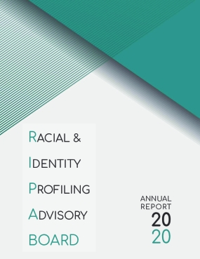 Racial and Identity Profiling Advisory Board: Annual Report 2020